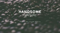 Life & Thyme Presents: Handsome Coffee Roasters. Any discussion of the Los Angeles coffee scene would be incomplete without a mention of Han...
