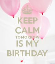 so excited! will see who remembers to wish me Happy Birthday! ^_^ Keep Calm And.,Keep Calm. Happy Birthday Quotes, Birthday Messages, Happy Birthday Wishes, Birthday Images, Birthday Greetings, Birthday Cards, Birthday Quotes For Me August, Happy Brithday, Birthday Pictures