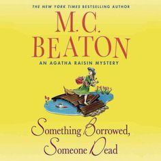 New arrival: Something Borrowed, Something Dead by M. C. Beaton