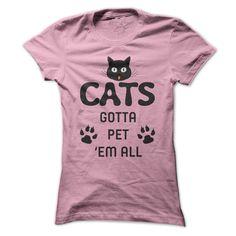 CATS  GOTTA PET EM ALL WOMEN TEE SHIRT #CAT #SHIRT