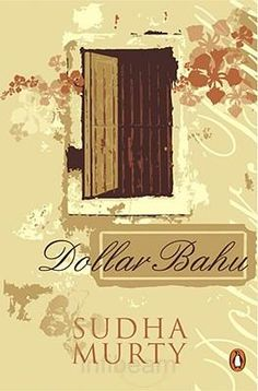 Dollar Bahu by Sudha Murty. Buy Dollar Bahu online, free home delivery. I Love Books, Books To Read, My Books, Book Cover Page, Book Images, Continuing Education, Fashion Books, Book Collection, Bibliophile