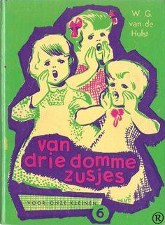 Van drie domme zusjes, geschreven door W.G. van de Hulst. 10e druk. Uitgegeven door Callenbach - Nijkerk Dutch Artists, Book Illustration, Good Old, Vintage Books, Childhood Memories, Childrens Books, Book Art, Illustrator, Writer