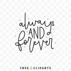 Always and forever free clip art quote saying Free Svg Cut Files, Always And Forever, Art Quotes, Clip Art, Quilts, Sayings, Comforters, Lyrics, Patch Quilt