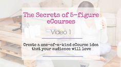 Secrets of 5-figure eCourses Video 1