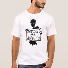 Zombie Protester ZOMBIES ARE PEOPLE TOO T-Shirt