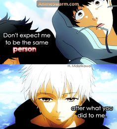 Don't expect me to be the same person after what you did to me - AnimeSwarm.com