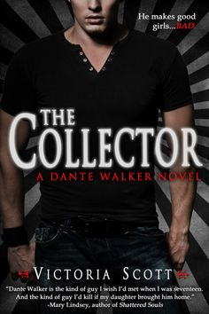 The Collector (Dante Walker, #1) by Victoria Scott {Mar 2013}