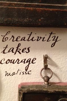 Creativity takes courage. Matisse