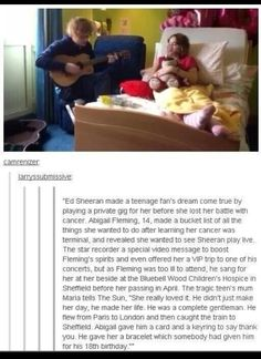 Ed sheeran is absolutely amazing that was so sweet Pinterest// Tayy224