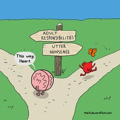 Heart and Brain come to a fork in the road, and must choose between responsibilities and utter nonsense.