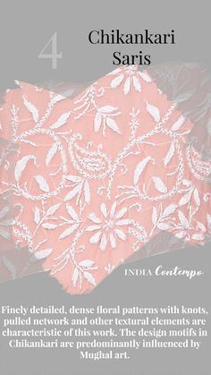 Finely detailed, dense floral patterns with knots, pulled network and other textural elements are characteristic of chikankari saris. The design motifs in Chikankari are predominantly influenced by Mughal art. Indian Textiles, Indian Fabric, Khadi Saree, Sarees, Indian Culture And Tradition, Fashion Terminology, India Facts, Fashion Vocabulary, Indian Folk Art