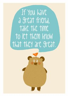 If you have a great friend...