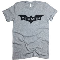 Dadman Batman Shirt. Funny T-Shirt For Dad. Father's Day Gift for Him Gift for Dad. Funny Mens Shirt. Birthday Dad To Be Gift. by giftedshirts on Etsy https://www.etsy.com/listing/236258044/dadman-batman-shirt-funny-t-shirt-for