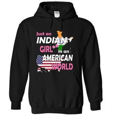 Just an Indian Girl in an American World - #t shirt designer #music t shirts. BUY-TODAY  => https://www.sunfrog.com/States/Just-an-Indian-Girl-in-an-American-World-fpinpkvqre-Black-Hoodie.html?60505