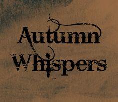 Autumn Whispers ~ JadasGypsySoul <3