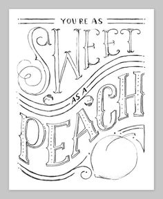 Sweet as a Peach by Marta Harding / Hand lettering course through skillshare