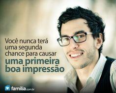 Familia.com.br | Como #melhorar a primeira #impressao que as pessoas têm de você. #crescimentopessoal