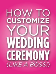 How To Customize Your Wedding Ceremony-- Like a Boss! :: Lc- unique ideas and an excellent explanation