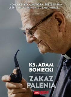 """Adam Boniecki, """"Zakaz palenia"""", Znak, Kraków 2014. 207 stron Poland, People, Books, Movies, Movie Posters, Author, Libros, Films, Book"""