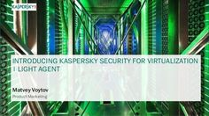 Η Kaspersky Lab κατοχύρωσε με δίπλωμα ευρεσιτεχνίας το Light Agent - https://iguru.gr/2015/07/02/48750/kaspersky-security-for-virtualization-light-agent/