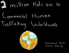 2 million kids are in commercial human trafficking (sex trafficking) worldwide