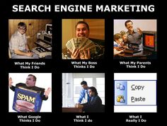 Search Engine Marketing meme - okay, this is actually one of the clever ones. Marketing Meme, Sales And Marketing, Business Marketing, Internet Marketing, Marketing And Advertising, Digital Marketing, What Is Search Engine, Engineering Humor, Seo News