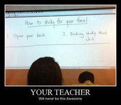 Your teacher…