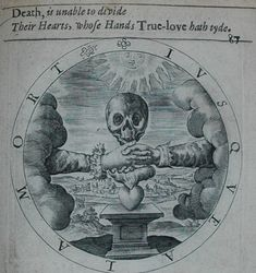 Death, is unable to divide / Their Hearts, whose Hands True-love hath tied.
