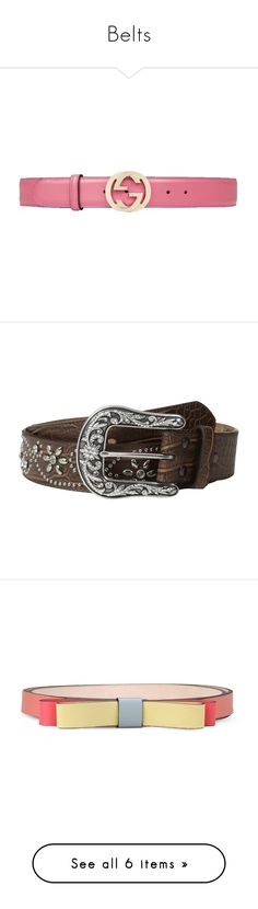 """""""Belts"""" by thehalfbloodtimelord ❤ liked on Polyvore featuring accessories, belts, gucci belt, studded leather belt, pink belt, leather buckle belt, buckle belt, western buckle belt, brown belt and flower belt"""