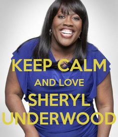 KEEP CALM AND LOVE SHERYL UNDERWOOD
