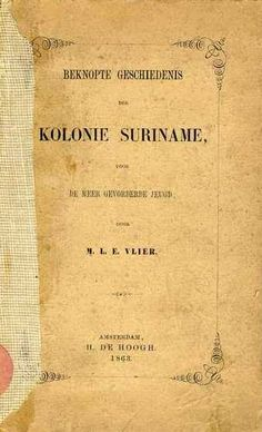 Vlier, Maria Louisa Elisabeth (1828-1908) onderwijzeres, schrijfster van eerste schoolboek over Suriname. klik voor artikel Dom, Old Pictures, Southeast Asia, Sheet Music, Peace, Travelling, Empire, Landscapes, Holiday