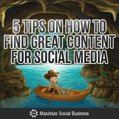 5 Tips on How To Find Great Content For Social Media