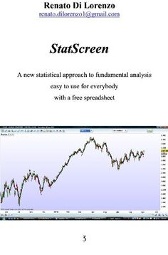 StatScreen - a new statistical approach to fundamental analysis, easy to use for everybody, with a free spreadsheet by Renato Di Lorenzo, http://www.amazon.com/gp/product/B008T9SHJU/ref=cm_sw_r_pi_alp_eH8hqb0J6R8S3