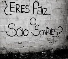 Are you happy or do you just smile? Words Quotes, Wise Words, Me Quotes, Sayings, Suicide Quotes, Street Quotes, Quotes En Espanol, Just Smile, More Than Words