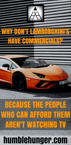 WHY DON'T LAMBORGHINI'S HAVE COMMERCIALS? BECAUSE THE PEOPLE WHO CAN AFFORD THEM AREN'T WATCHING TV. #motivation #inspiration #quotes #selfimprovement #positive #success