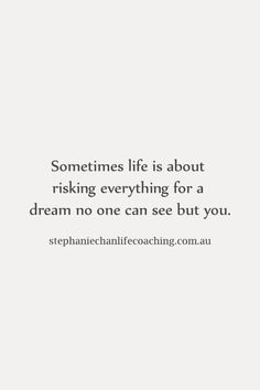 Sometimes life is about risking everything for a dream no one can see but you...#inspiration #quote