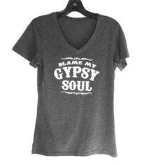 Blame My Gypsy Soul v neck Dark grey v neck t shirt, super soft poly cotton blend t shirt, XXL available Tops Tees - Short Sleeve