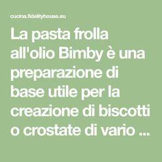 La pasta frolla all'olio Bimby è una preparazione di base utile per la creazione di biscotti o crostate di vario tipo. Ecco la ricetta