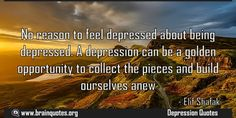 No reason to feel depressed about being depressed A depression can be a golden Meaning  No reason to feel depressed about being depressed. A depression can be a golden opportunity to collect the pieces and build ourselves anew  For more #brainquotes http://ift.tt/28SuTT3  The post No reason to feel depressed about being depressed A depression can be a golden Meaning appeared first on Brain Quotes.  http://ift.tt/2ncX4jE