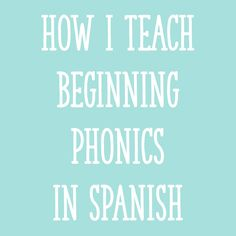 In today's post, I'll share ideas and free materials for teaching beginning Spanish phonics. I'll cover letter sounds, open syllables (sílabas abiertas), syllables with blends (sílabas trabadas), and closed syllables (sílabas cerradas).