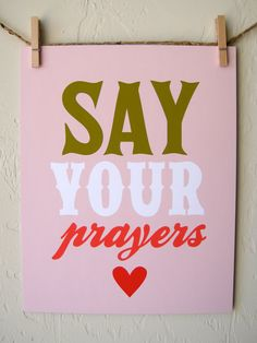 say your prayers <3