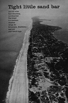 We were able to track down this article from the July 1960 CORONET Magazine. CORONET was a popular monthly Magazine kind of a hybrid betwee. Fire Island, Long Island, I Love Ny, Photo Essay, Scenery, Wildlife, Country Roads, Waves, Community