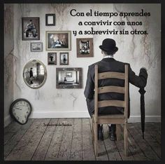 Con el #Tiempo aprendes a convivir con unos y a sobrevivir sin otros... #Citas #Frases @Candidman