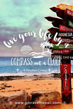 """""""Live your life by a compass not a clock."""" -Stephen Covey - Inspirational Travel Quote"""