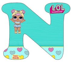 Alfabeto LOL Surprise Letra N- abecedario LOL Suprise muñecas -letters LOL Surprise Lol Doll Cake, Doll Party, Bday Girl, Printable Birthday Invitations, Baby Alive, Lol Dolls, Safari Animals, Letters And Numbers, Baby Kids