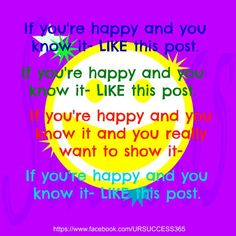 If you're happy and you know it. https://www.facebook.com/URSUCCESS365