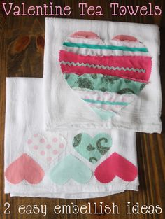 Great idea that you can customize any way you like!  FRUGAL as well!  THANK YOU GINA @ The Shabby Creek Cottage!  Valentine Tea Towels: 2 Easy Embellish Ideas