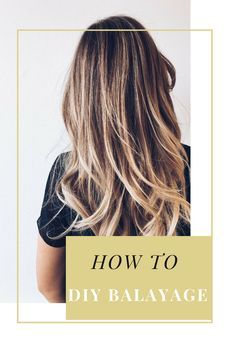 How to DIY balayage your hair at home! #diybalayage #hairstyles