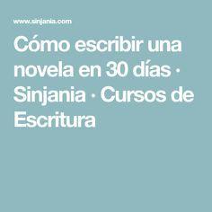 Cómo escribir una novela en 30 días · Sinjania · Cursos de Escritura