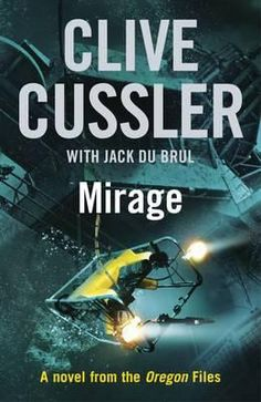 Mirage / Clive Cussler with Jack Du Brul - click here to reserve a copy from Prospect Library